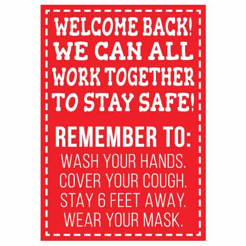 COVID School Sign Welcome Back We Can All Work Together To Stay Safe! Remember To Wash Your Hands, Cover Your Cough, Stay 6 Feet Away, Wear Your Mask